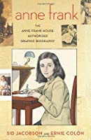 Anne Frank: The Anne Frank House Authorized Graphic Biography by Sid Jacobson Ernie Colon(2010-09-14)