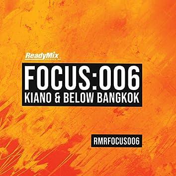 Focus:006 (Kiano & Below Bangkok)