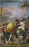 Romulus, jumeau et roi - Réalités d'une légende
