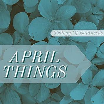 April Things
