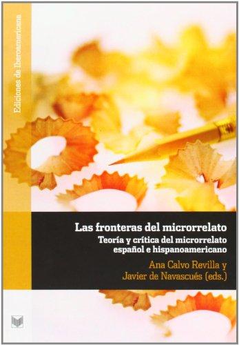Las fronteras del microrrelato: teoría y crítica del microrrelato español e hispanoamericano...