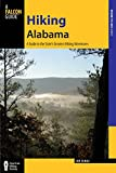 Hiking Alabama: A Guide to the State s Greatest Hiking Adventures (State Hiking Guides Series)