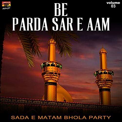 Sada E Matam Bhola Party