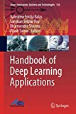 Handbook of Deep Learning Applications (Smart Innovation, Systems and Technologies (136), Band 136)