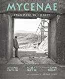 Mycenae: From Myth to History