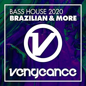 Bass House 2020 - Brazilian & More