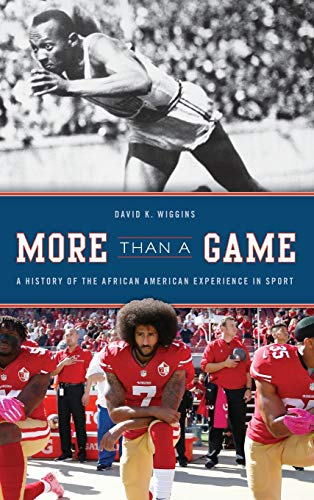 More Than a Game: A History of the African American Experience in Sport (The African American History Series) (The African American Experience Series)