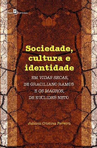 Sociedade, Cultura e Identidade em Vidas Secas, de Graciliano Ramos e Os Magros, de Euclides Neto