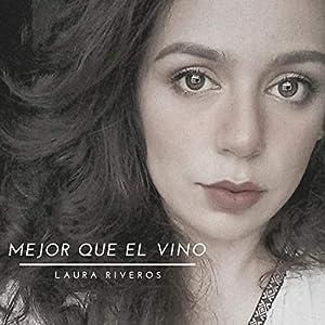 Mejor que el vino (feat. Laura Riveros)