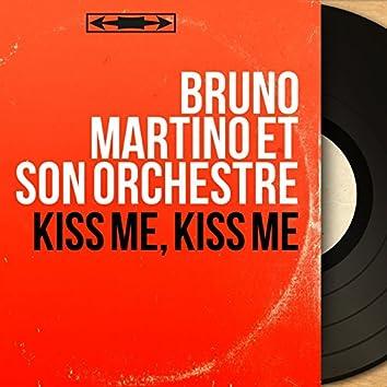 Kiss Me, Kiss Me (Mono Version)