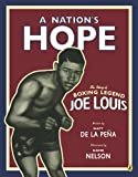A Nation's Hope: The Story of Boxing Legend Joe Louis (English Edition)