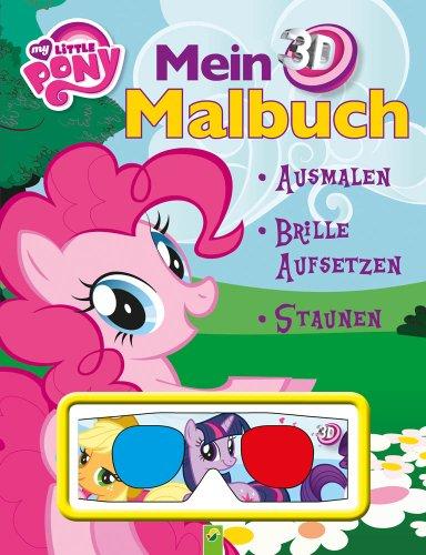 Mein 3D-Malbuch My Little Pony (mit 3D-Brille): Ausmalen - Brille aufsetzen - Staunen