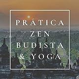 Prática Zen Budista & Yoga: Praticar Yoga com Som do Oceano, Floresta, Pássaro, Vento