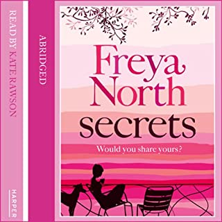 Secrets                   By:                                                                                                                                 Freya North                               Narrated by:                                                                                                                                 Kate Rawson                      Length: 6 hrs and 11 mins     6 ratings     Overall 3.2