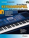Der neue Weg zum Keyboardspiel: Musik verstehen und sofort spielen. Band 3. Keyboard. Ausgabe mit CD. - Axel Benthien