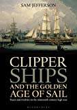 Clipper Ships and the Golden Age of Sail: Races and rivalrie