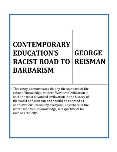 Contemporary Education's Racist Road to Barbarism: Formerly Titled Education and the Racist Road to Barbarism