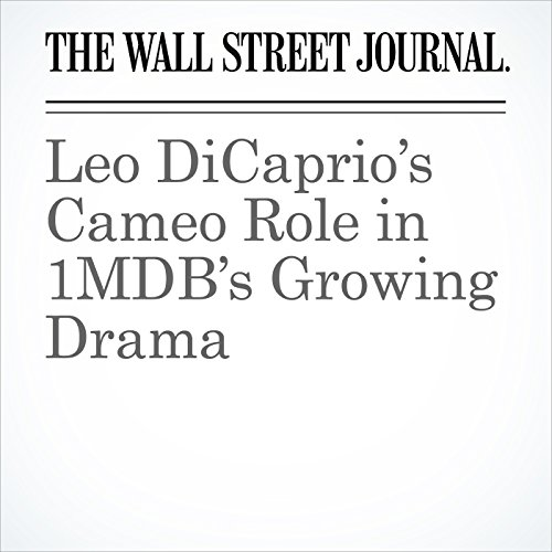 Leo DiCaprio's Cameo Role in 1MDB's Growing Drama audiobook cover art
