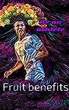 Fruit benefits, be an athlete: Fruit benefits (English Edition)