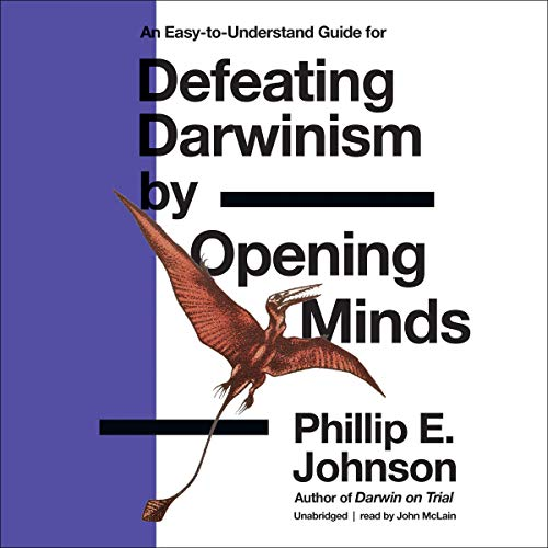 Defeating Darwinism by Opening Minds Audiobook By Phillip E. Johnson cover art