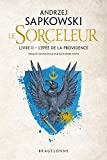 The Witcher - L'Épée de la providence: Sorceleur, T2 - Format Kindle - 5,99 €