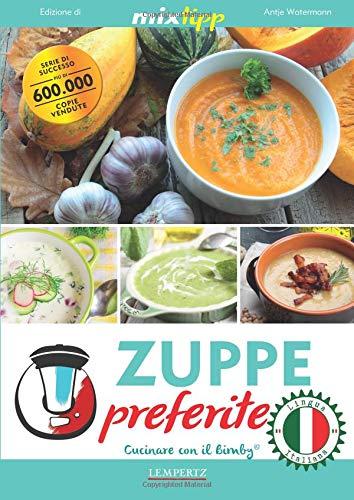 Zuppe preferite - Cucinare con il Bimby