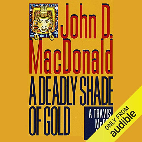 A Deadly Shade of Gold Audiobook By John D. MacDonald cover art