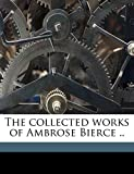 The Collected Works of Ambrose Bierce .. Volume 10