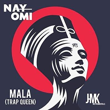 Mala (Trap Queen)