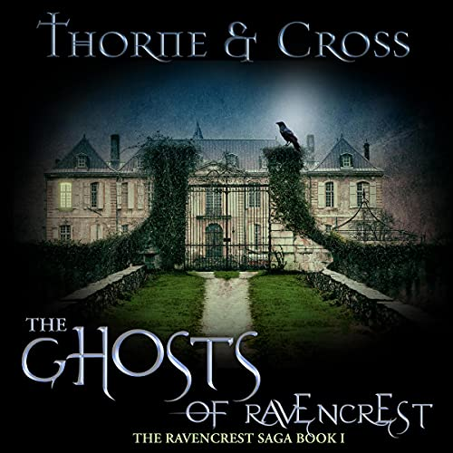 The Ghosts of Ravencrest Audiobook By Tamara Thorne, Alistair Cross cover art