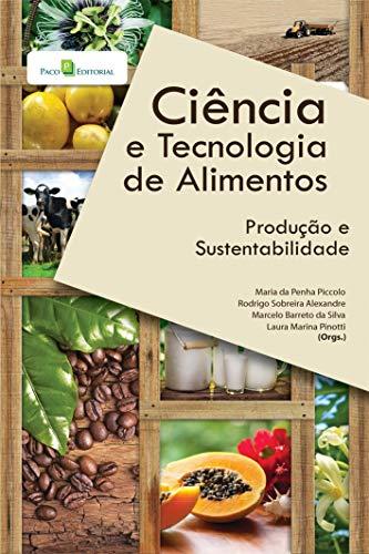 Ciência e Tecnologia de Alimentos: Produção e Sustentabilidade