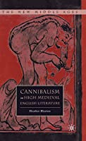 Cannibalism in High Medieval English Literature (The New Middle Ages)