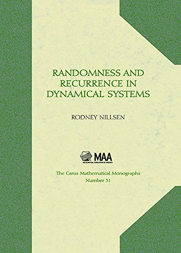 Randomness and Recurrence in Dynamical Systems: A Real Analysis Approach (Carus Mathematical Monographs)