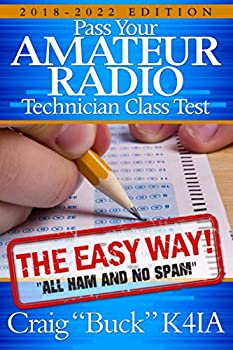 Technician Class 2018-2022  Pass Your Amateur Radio Technician Class Test - The Easy Way  EasyWayHamBooks