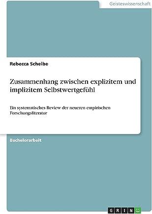 Zusammenhang zwischen explizitem und implizitem Selbstwertgefühl: Ein systematisches Review der neueren empirischen Forschungsliteratur