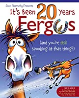 It's Been 20 Years, Fergus: And You're Still Spooking at That Thing?!