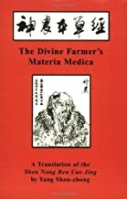 By Author The Divine Farmer's Materia Medica: A Translation of the Shen Nong Ben Cao (Blue Poppy's Great Maste (1st Edition)