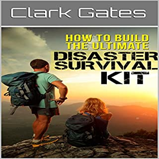 How to Build the Ultimate Disaster Survival Kit cover art