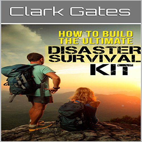 How to Build the Ultimate Disaster Survival Kit audiobook cover art