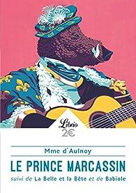 Le Prince Marcassin - La Belle et le Bête - Babiole par Madame d'Aulnoy