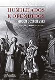 Humilhados e ofendidos (Portuguese Edition)