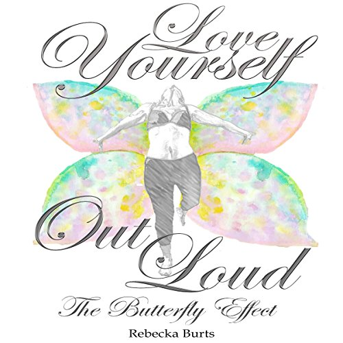 Love Yourself Out Loud audiobook cover art
