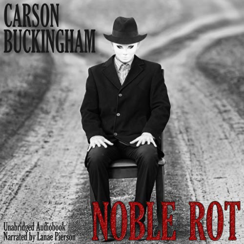 Noble Rot                   By:                                                                                                                                 Carson Buckingham,                                                                                        Digital Fiction                               Narrated by:                                                                                                                                 Lily Peterson                      Length: 9 hrs and 3 mins     Not rated yet     Overall 0.0