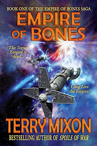 Empire of Bones (Book 1 of The Empire of Bones Saga) Kindle Edition by Terry Mixon  (Author)