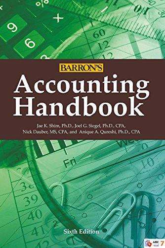 Compare Textbook Prices for Accounting Handbook Barron's Accounting Handbook 6 Edition ISBN 9780764166570 by Shim Ph.D., Jae K.,Siegel Ph.D. CPA, Joel G.,Dauber MS  CPA, Nick,Qureshi Ph.D. CPA, Anique A.