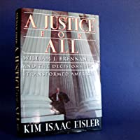 A Justice for All: William J. Brennan, Jr., and the Decisions That Transformed America 0671767879 Book Cover