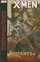 X-Men: Curse of the Mutants- Mutants vs. Vampires