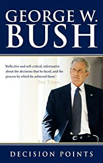 Decision Points by Bush, George W. (2011) Paperback