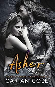 Asher (Ashes & Embers Book 6) by [Carian Cole]