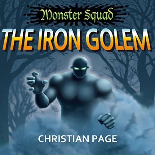Monster Squad: The Iron Golem audiobook cover art
